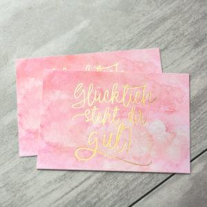 "Postkarte ""Glücklich steht dir gut"" Aquarell/Gold"