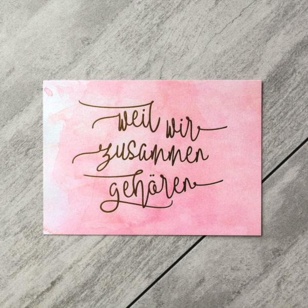 """Postkarte """"weil wir zusammen gehören"""" Aquarell/Gold"""